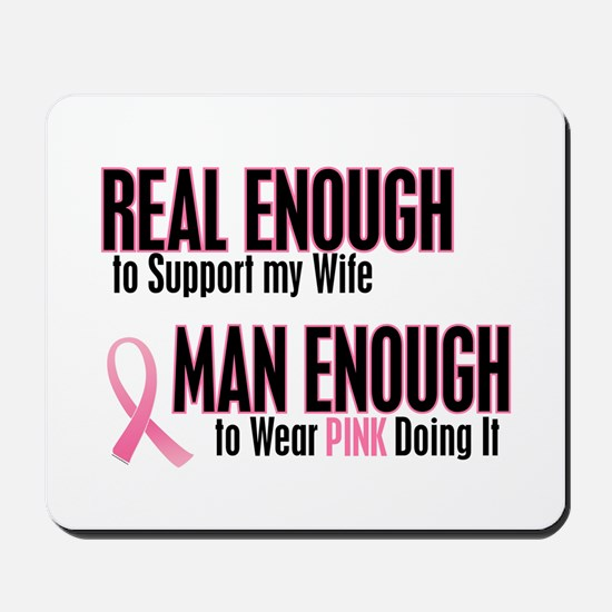 Real Enough Man Enough 1 (Wife) Mousepad