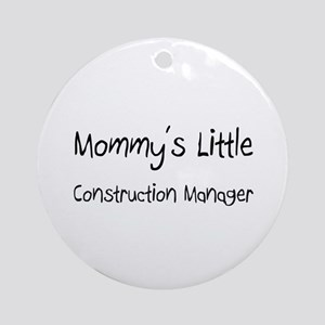 Mommy's Little Construction Manager Ornament (Roun