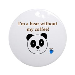 BEAR WITHOUT COFFEE Ornament (Round)