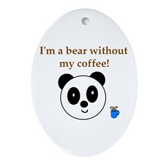 BEAR WITHOUT COFFEE Oval Ornament