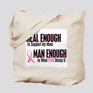 Real Enough Man Enough 1 (Mom) Tote Bag