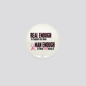 Real Enough Man Enough 1 (Mom) Mini Button