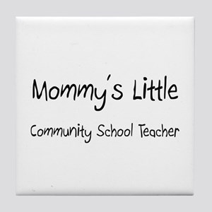 Mommy's Little Community School Teacher Tile Coast