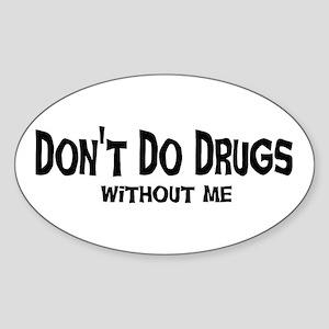 Drug humor Oval Sticker