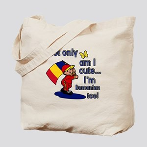 Not only am I cute I'm Romanian too! Tote Bag