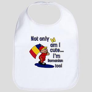 Not only am I cute I'm Romanian too! Bib