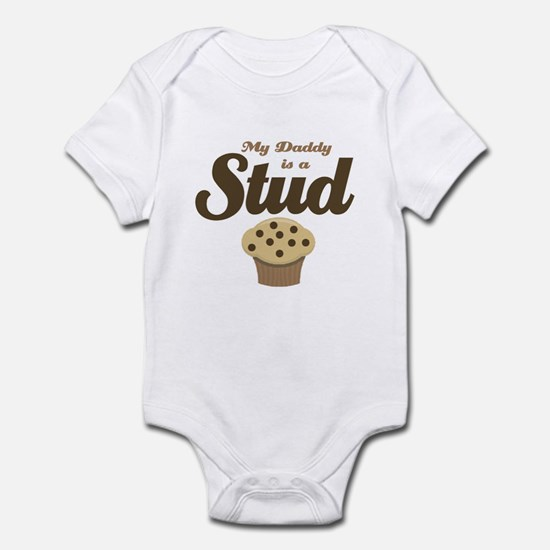 My Daddy is a Stud Muffin Baby Infant Bodysuit