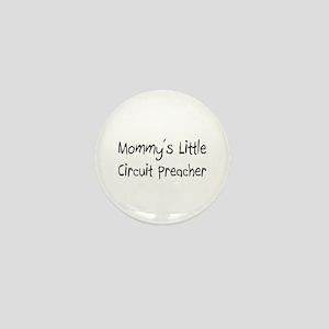 Mommy's Little Circuit Preacher Mini Button