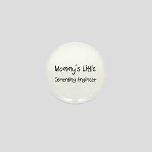 Mommy's Little Cementing Engineer Mini Button