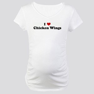 I Love Chicken Wings Maternity T-Shirt
