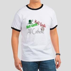 Half Gaelic Half Garlic All C Ringer T