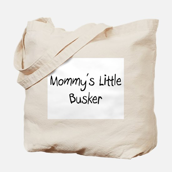 Mommy's Little Busker Tote Bag