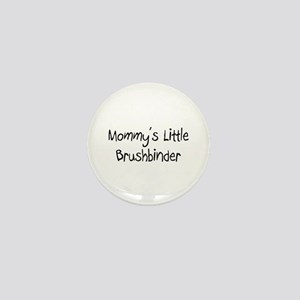 Mommy's Little Brushbinder Mini Button