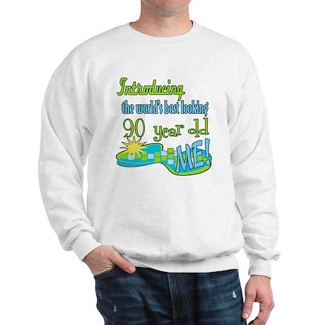 Best Looking 90th Sweatshirt