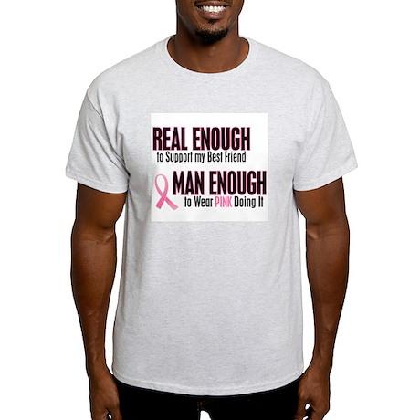 Real Enough Man Enough 1 (Best Friend) Light T-Shi