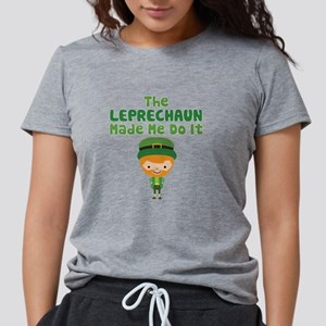 Leprechaun Made Me T-Shirt