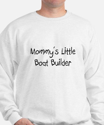 Mommy's Little Boat Builder Sweatshirt