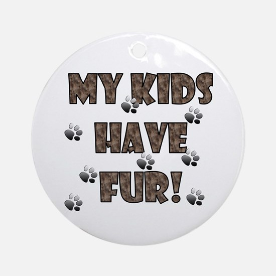 My Kids Have Fur! brown Keepsake (Round)