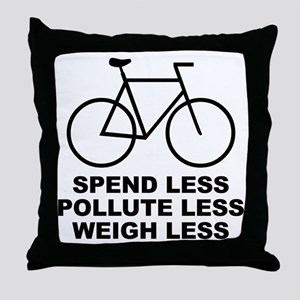 Spend less. Pollute less. Weigh less. Throw Pillow