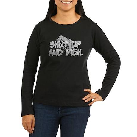 Shut up and fish. Women's Long Sleeve Dark T-Shirt