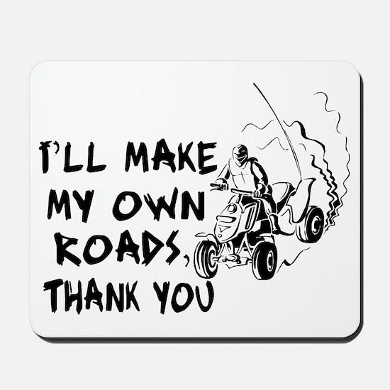 Make My Own Roads Mousepad