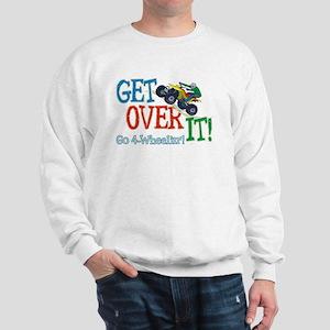 Get Over It - 4 Wheeling Sweatshirt