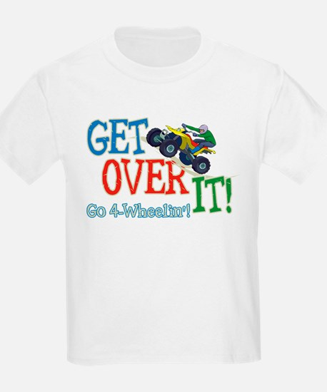 Get Over It - 4 Wheeling T-Shirt