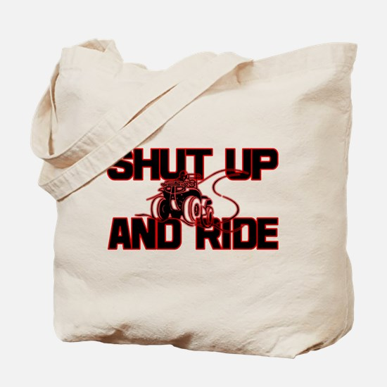 Shut up and ride. Tote Bag