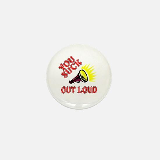 You Suck Out Loud Mini Button