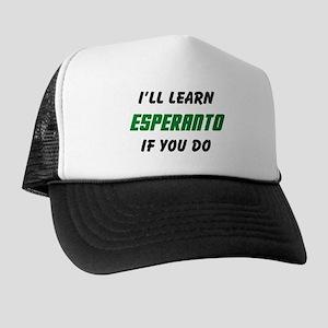 I'll Learn Esperanto Trucker Hat