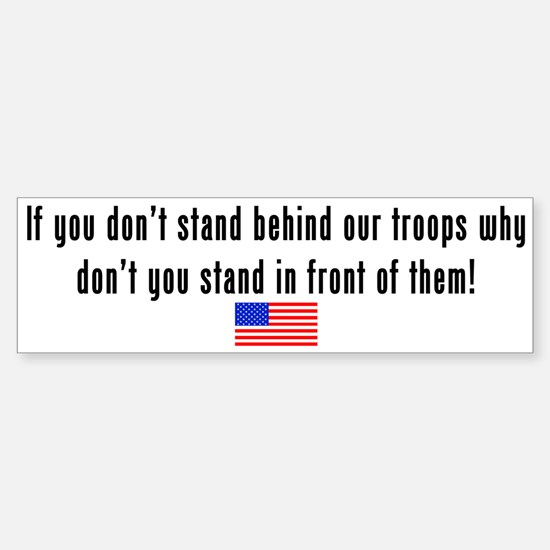 Patriotic: Stand Behind Our Troops Bumper Bumper Sticker