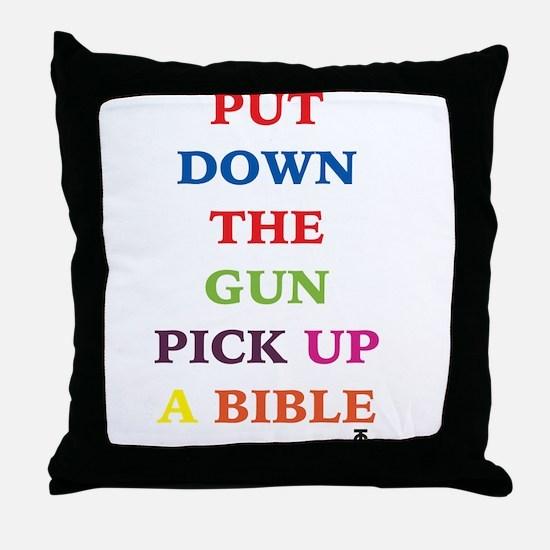 Put Down the Gun Pick Up a Bi Throw Pillow
