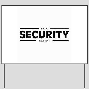 Social SECURITY Recipient Yard Sign