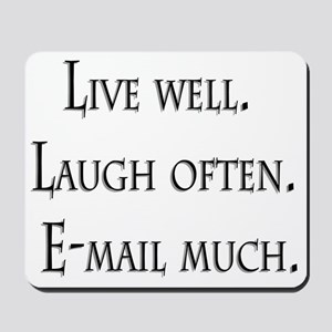 live well laugh often email much mousepad