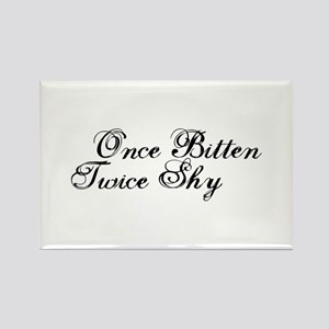 Once Bitten Twice Shy Rectangle Magnet