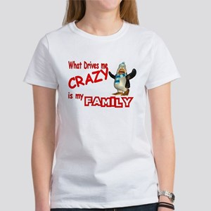 What Drives my Crazy is my Fa Women's T-Shirt