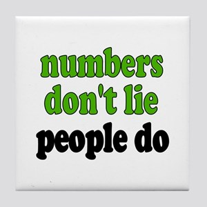 Numbers Don't Lie Tile Coaster