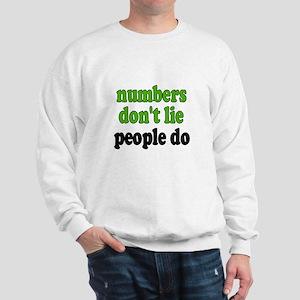 Numbers Don't Lie Sweatshirt