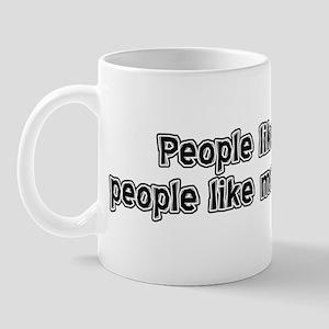 People Like Me... Mug