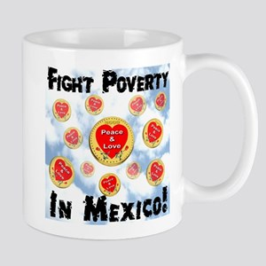 Fight Poverty In Mexico! Mug