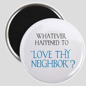 Love Thy Neighbor? Magnet