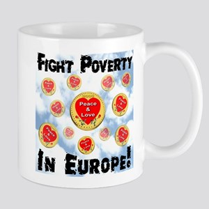 Fight Poverty In Europe! Mug