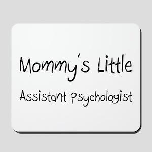 Mommy's Little Assistant Psychologist Mousepad