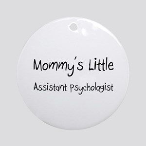 Mommy's Little Assistant Psychologist Ornament (Ro