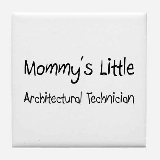 Mommy's Little Architectural Technician Tile Coast