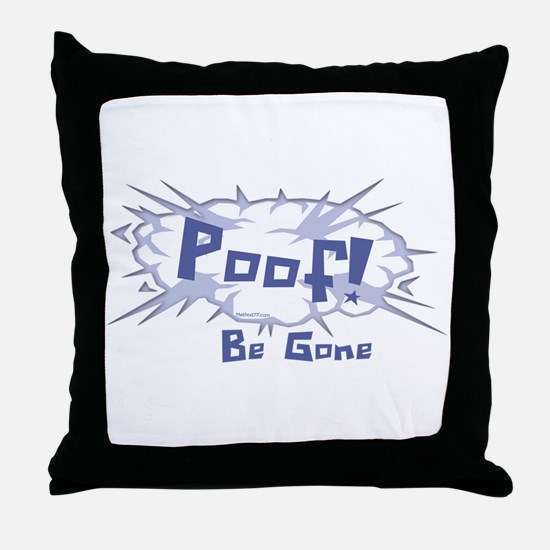 Poof, Be Gone Throw Pillow