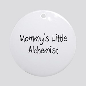 Mommy's Little Alchemist Ornament (Round)