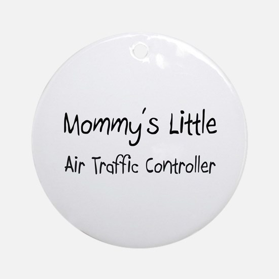 Mommy's Little Air Traffic Controller Ornament (Ro