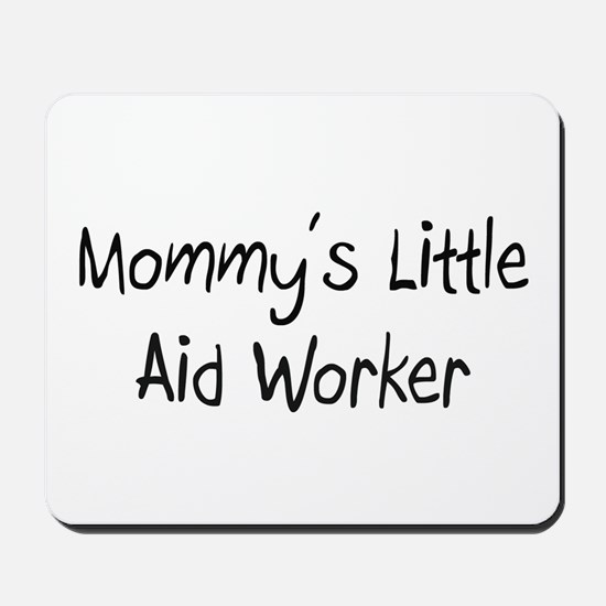 Mommy's Little Aid Worker Mousepad