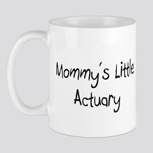 Mommy's Little Actuary Mug